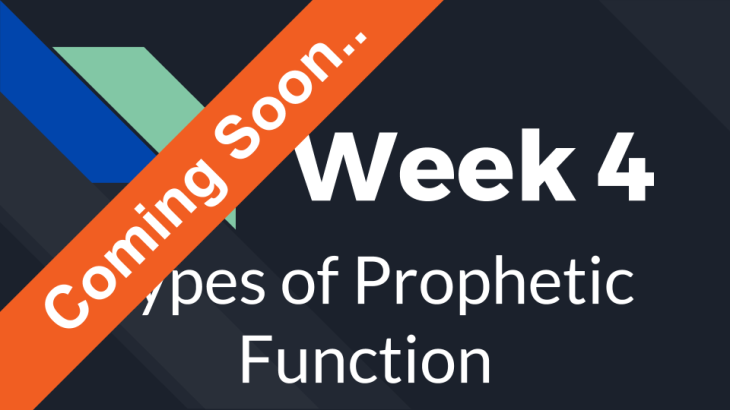 Week 4 - Types of Prophetic Function