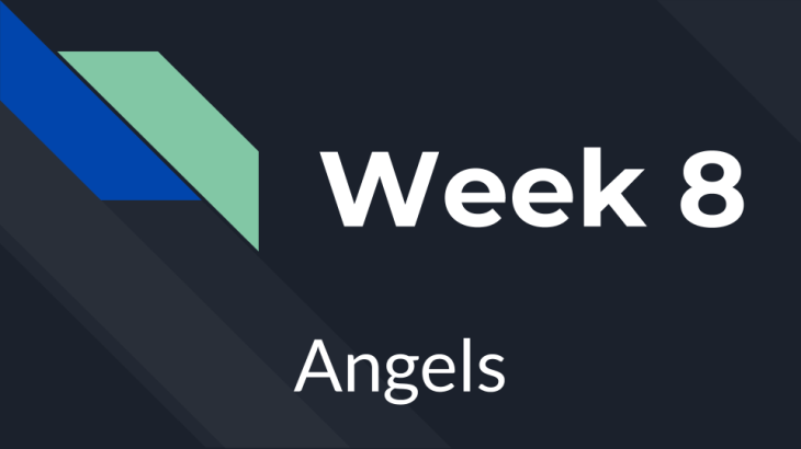 Week 8 - Angels