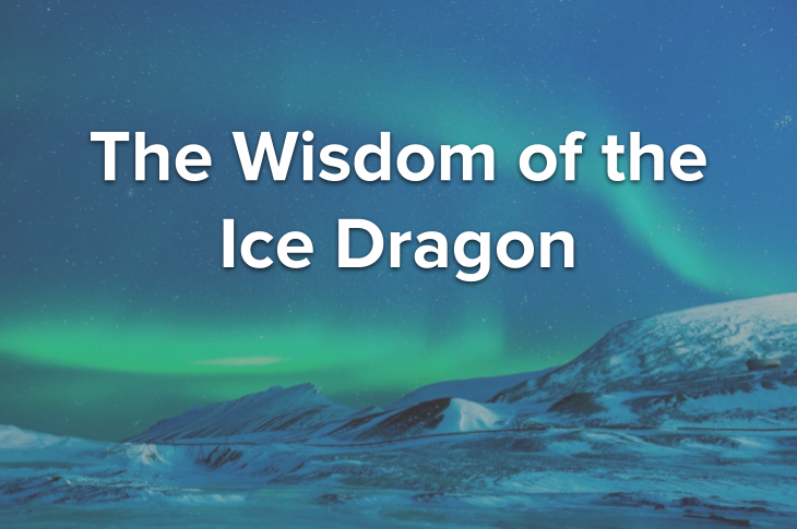 The Wisdom of the Ice Dragon